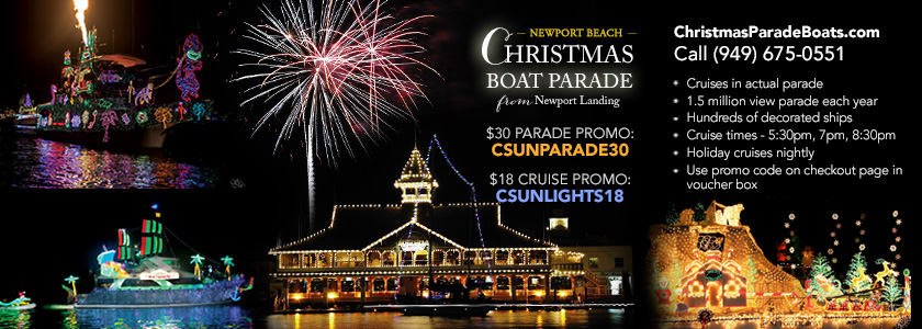 NewPort Beach Christmas Boat Parade. $30 parade promo with discount code, CSUNPARADE30 and $18 cruise promo with discount code, CSUNLIGHTS18